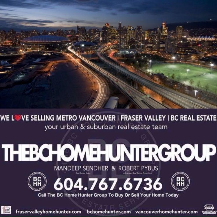 THE BC HOME HUNTER GROUP REAL ESTATE TEAM l YOUR URBAN & SUBURBAN HOMES & LAND SELLING EXPERTS BCHOMEHUNTER.COM  VANCOUVERHOMEHUNTER.COM  FRASERVALLEYHOMEHUNTER.COM  NORTHVANCOUVERHOMEHUNTER.COM  WHITEROCKHOMEHUNTER.COM  LANGLEYHOMEHUNTER.COM  CLOVERDALEHOMEHUNTER.COM  WESTVANCOUVERHOMEHUNTER.COM  PITTMEADOWSHOMEHUNTER.COM  BURNABYHOMEHUNTER.COM  COQUITLAMHOMEHUNTER.COM  DELTAHOMEHUNTER.COM  MAPLERIDGEHOMEHUNTER.COM  PORTMOODYHOMEHUNTER.COM  SURREYHOMEHUNTER.COM  SOUTHSURREYHOMEHUNTER.COM FORTLANGLEYHOMEHUNTER.COM MORGANHEIGHTSHOMEHUNTER.COM #BCHOMEHUNTER.COM