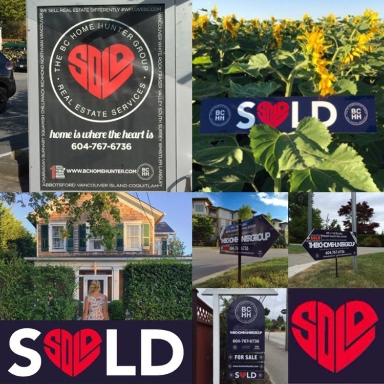 THE BC HOME HUNTER GROUP AWARD WINNING URBAN & SUBURBAN METRO VANCOUVER l FRASER VALLEY l WEST COAST l BC REAL ESTATE 604-767-6736 #BCHOMEHUNTER.COM  LOOK FOR OUR TRADEMARKED SOLD HEART SIGNS IN YOUR NEIGHBOURHOOD - WE SELL REAL ESTATE DIFFERENTLY   #Vancouver #WhiteRock #SouthSurrey #WestVancouver #Langley #MapleRidge #NorthVancouver #Langley #FraserValley #Burnaby #FortLangley #PittMeadows #Delta #Richmond #CoalHarbour #Surrey #Abbotsford #FraserValley #Kerrisdale #Cloverdale #Coquitlam #EastVan #Richmond #PortMoody #Yaletown #CrescentBeach #Clayton #MorganCreek #FraserValleyHomeHunter #VancouverHomeHunter #OceanPark #MorganHeights #GrandviewHeights #LynnValley #Lonsdale #VancouverHomeHunter #FraserValleyHomeHunter #BCHHRealty.com  #bchomehunter #vancouverhomehunter #fraservalleyhomehunter  #northvancouverhomehunter #whiterockhomehunter #langleyhomehunter #fortlangleyhomehunter #westvancouverhomehunter #pittmeadowshomehunter #burnabyhomehunter #coquitlamhomehunter #deltahomehunter #mapleridgehomehunter#portmoodyhomehunter#surreyhomehunter #southsurreyhomehunter #morganheightshomehunter #abbotsfordhomehunter #squamishhomehunter #whistlerhomehunter #portcoquitlamhomehunter #yaletownhomehunter #eastvancouverhomehunter #chilliwackhomehunter #okanaganhomehunter #islandhomehunter #canadianhomehunter #canadahomehunter #fixeruppercanada #fixeruppervancouver #604life #welovebc #wesellbc #urbansuburbanhomehunter #urbanhomehunter #suburbanhomehunter #sunshinecoasthomehunter #townhomehunter #condohomehunter #waterfronthomehunter #resorthomehunter #fraservalleysold #whiterocksold #langleysold #northvansold #westvansold #vancouverhomelove #okanagansold #bcrealtorsold #bchomelove #bchhrealty #vancouverhomelove #oceanparkhomehunter #grandviewhomehunter #crescentbeachhomehunter #bchomehunter