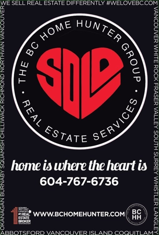 @BCHOMEHUNTER  THE BC HOME HUNTER GROUP  AWARD WINNING URBAN & SUBURBAN REAL ESTATE TEAM WITH HEART 604-767-6736  METRO VANCOUVER I FRASER VALLEY I BC  Look for our trademarked