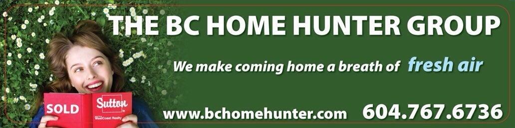 THE BC HOME HUNTER GROUP l AWARD WINNING URBAN & SUBURBAN METRO VANCOUVER l NORTH SHORE I FRASER VALLEY l WEST COAST I BC HOMEOWNER ADVOCATES I REAL ESTATE SALES & MARKETING EXPERTS 604-767-6736 #BCHOMEHUNTER.COM #BCHH #WESELLBC.COM #WELOVEBC.COM #Vancouver #NorthShore #WestVancouver #NorthVancouver #FraserValley #CoalHarbour #Kerrisdale #Kitsilano #PointGrey #Marpole #Dunbar #Oakridge #Coquitlam #EastVan #NorthShoreHomehunter #Yaletown #FraserValleyHomeHunter #VancouverHomeHunter #LynnValley #Lonsdale #WhiteRock #VancouverHomeHunter #FraserValleyHomeHunter #NorthShoreHomeHunter #WhiteRockHomeHunter #SouthSurreyHomeHunter Vancouver Real Estate North Shore Real Estate Fraser Valley Real Estate VANRE  @BCHOMEHUNTER  THE BC HOME HUNTER GROUP  AWARD WINNING URBAN & SUBURBAN REAL ESTATE TEAM WITH HEART 604-767-6736  METRO VANCOUVER I FRASER VALLEY I BC  #Vancouver #WhiteRock #SouthSurrey #Starbucks #WestVancouver #Langley #MapleRidge #NorthVancouver #Langley #FraserValley #Burnaby #FortLangley #PittMeadows #Delta #Richmond #CoalHarbour #Surrey #Abbotsford #FraserValley #Kerrisdale #Cloverdale #Coquitlam #EastVan #Richmond #PortMoody #Yaletown #CrescentBeach #BCHHREALTY #MorganCreek #PortMoody #Burnaby #WeLoveBC #OceanPark #FraserValleyHomeHunter #VancouverHomeHunter#surreyhomehunter #southsurreyhomehunter #morganheightshomehunter #abbotsfordhomehunter #squamishhomehunter #whistlerhomehunter #portcoquitlamhomehunter #yaletownhomehunter #eastvancouverhomehunter #chilliwackhomehunter #okanaganhomehunter #islandhomehunter #canadianhomehunter #canadahomehunter #fixeruppercanada #fixeruppervancouver #604life #welovebc #wesellbc #urbansuburbanhomehunter #urbanhomehunter #suburbanhomehunter #sunshinecoasthomehunter #townhomehunter #condohomehunter #waterfronthomehunter #resorthomehunter #fraservalleysold #whiterocksold #langleysold #northvansold #westvansold #vancouverhomelove #okanagansold #bcrealtorsold #bchomelove #bchhrealty #vancouverhomelove #oceanparkhomehunter #grandview