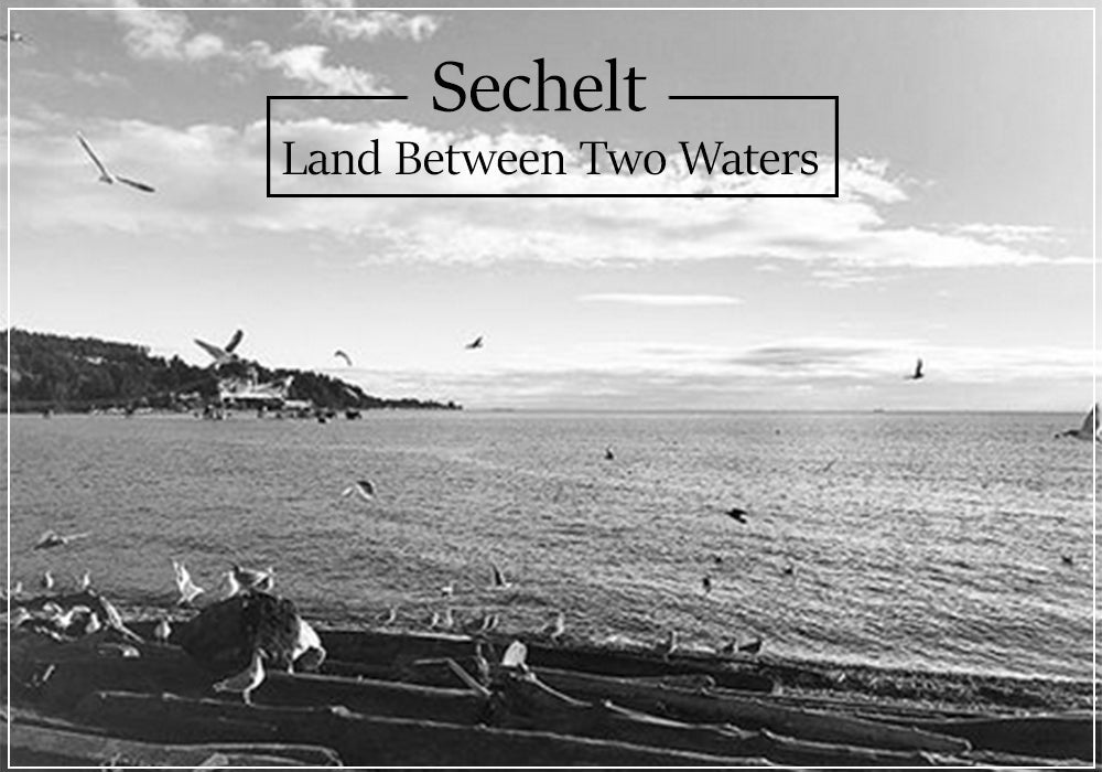 Sechelt, Land Between two Waters