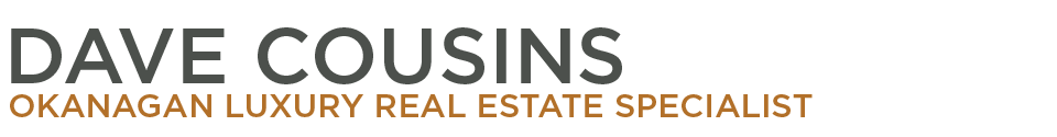 Dave Cousins - Okanagan Luxury Real Estate Specialist Banner