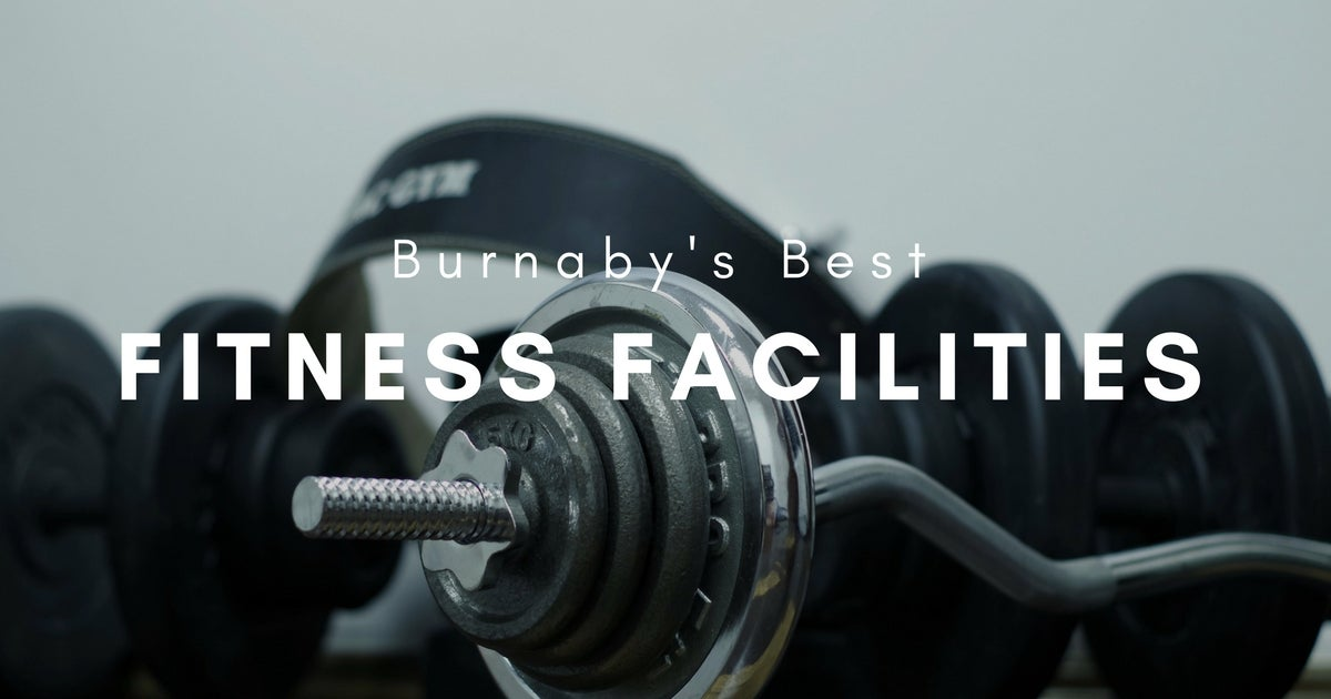 Burnaby top fitness facilities and gyms