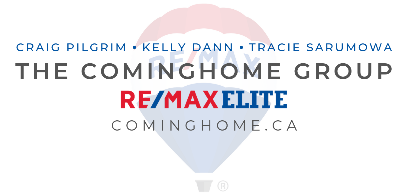 THE COMINGHOME GROUP - RE/MAX Elite CRAIG PILGRIM KELLY DANN TRACIE SARUMOWA