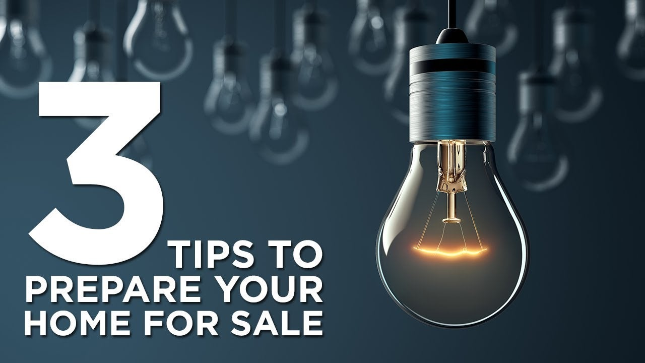 Three tips to prepare your home for sale.